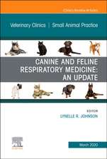 Canine and Feline Respiratory Medicine, An Issue of Veterinary Clinics of North America: Small Animal Practice