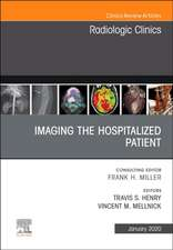 Imaging the ICU Patient or Hospitalized Patient, An Issue of Radiologic Clinics of North America