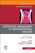 Nutritional Management of Gastrointestinal Diseases, an Issue of Gastroenterology Clinics of North America, Volume 50-1