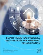 Smart Home Technologies and Services for Geriatric Rehabilitation