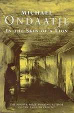 Ondaatje, M: In the Skin of a Lion