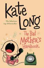 Long, K: The Bad Mother's Handbook