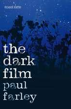 Farley, P: The Dark Film