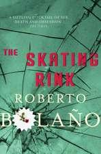 Bolano, R: The Skating Rink