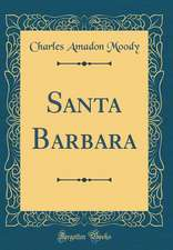 Santa Barbara (Classic Reprint)