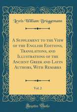 A Supplement to the View of the English Editions, Translations, and Illustrations of the Ancient Greek and Latin Authors, with Remarks, Vol. 2 (Classi