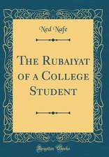 The Rubaiyat of a College Student (Classic Reprint)