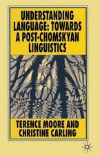 Understanding Language: Towards a Post-Chomskyan Linguistics