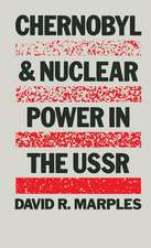 Chernobyl and Nuclear Power in the USSR