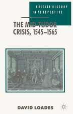 The Mid-Tudor Crisis, 1545-1565