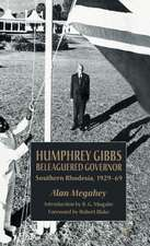 Humphrey Gibbs, Beleaguered Governor: Southern Rhodesia, 1929-69