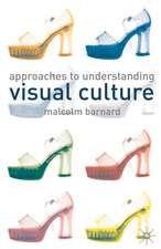 Approaches to Understanding Visual Culture