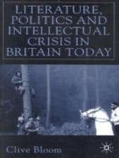 Literature, Politics and Intellectual Crisis in Britain Today