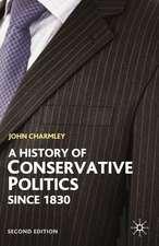 A History of Conservative Politics Since 1830
