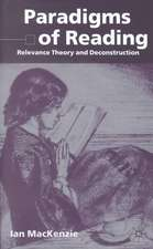 Paradigms of Reading: Relevance Theory and Deconstruction