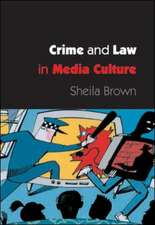CRIME AND LAW IN MEDIA CULTURE
