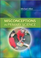 Misconceptions in Primary Science:  A Guide for First-Time Researchers in Education, Health and Social Science