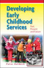 Developing Early Childhood Services: Past, Present and Future