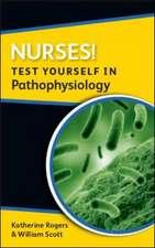Nurses! Test yourself in Pathophysiology
