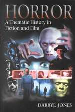 Horror: A Thematic History in Fiction and Film