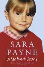 Payne, S: Sara Payne: A Mother's Story