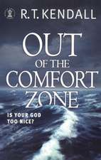 Kendall, R: Out of the Comfort Zone: is Your God Too Nice?