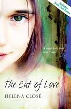 Close, H: The Cut of Love
