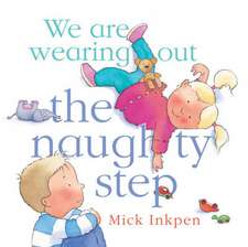 We are wearing out the naughty step