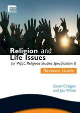 Religion and Life Issues Revision Guide for WJEC GCSE Religious Studies Specification B: Unit 1