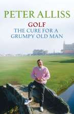Golf - The Cure for a Grumpy Old Man