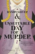 McPherson, C: Dandy Gilver and an Unsuitable Day for a Murde