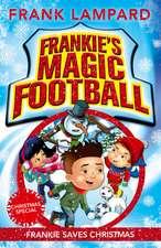 Frankie's Magic Football: Frankie Saves Christmas