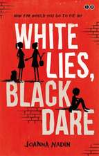White Lies, Black Dare