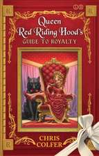 Queen Red Riding Hood's Guide to Royalty: Adventures from the Land of Stories