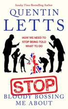 Letts, Q: Stop Bloody Bossing Me About