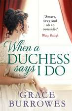 Burrowes, G: When a Duchess Says I Do