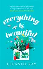 Everything is Beautiful: the most uplifting, heartwarming re