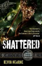 Iron Druid Chronicles 7. Shattered
