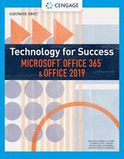 Technology for Success and Illustrated Series Microsoft Office 365 & Office 2019