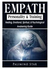 Empath Personality & Training Healing, Emotional, Spiritual, & Psychological Awakening Guide