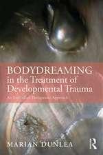 Dunlea, M: BodyDreaming in the Treatment of Developmental Tr