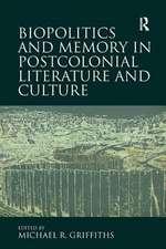 BIOPOLITICS AND MEMORY IN POSTCOLON