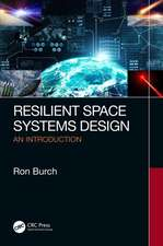 Burch, R: Resilient Space Systems Design