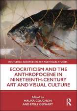 Ecocriticism and the Anthropocene in Nineteenth Century Art and Visual Culture