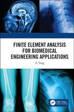 Finite Element Analysis for Biomedical Engineering Applications