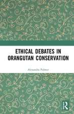 Ethical Debates in Orangutan Conservation