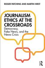 Journalism Ethics at the Crossroads