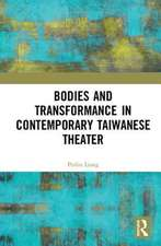Bodies and Transformance in Contemporary Taiwanese Theater