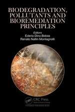 Biodegradation, Pollutants and Bioremediation Principles