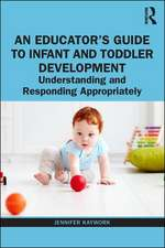 Educator's Guide to Infant and Toddler Development